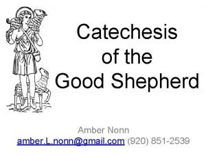 Catechesis of the Good Shepherd Amber Nonn amber