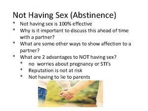 Not Having Sex Abstinence Not having sex is