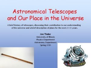 Astronomical Telescopes and Our Place in the Universe