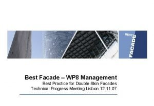 Best Facade WP 8 Management Best Practice for