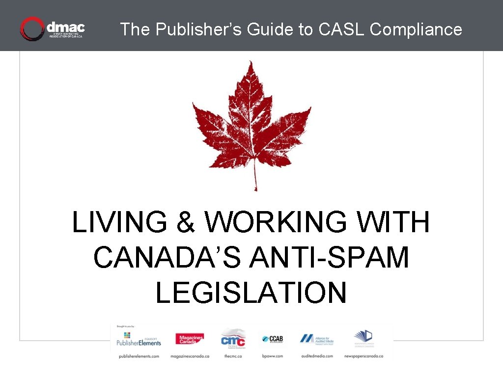 The Publishers Guide to CASL Compliance LIVING WORKING