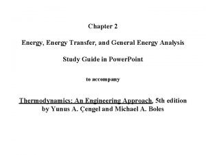 Chapter 2 Energy Energy Transfer and General Energy