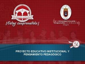 PROYECTO EDUCATIVO INSTITUCIONAL Y PENSAMIENTO PEDAGGICO ACTUALIZACIN PEI