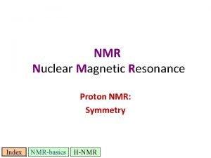NMR Nuclear Magnetic Resonance M Proton NMR Symmetry