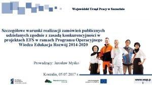 Wojewdzki Urzd Pracy w Szczecinie Szczegowe warunki realizacji