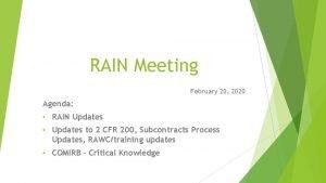 RAIN Meeting February 20 2020 Agenda RAIN Updates