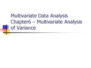 Multivariate Data Analysis Chapter 6 Multivariate Analysis of