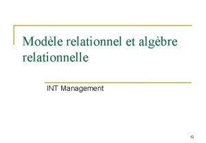 Modle relationnel et algbre relationnelle INT Management 62