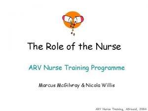 The Role of the Nurse ARV Nurse Training