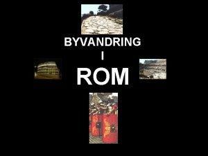BYVANDRING I ROM Model af det kejserlige Rom