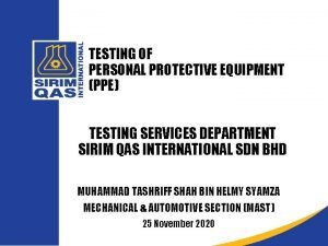 TESTING OF PERSONAL PROTECTIVE EQUIPMENT PPE TESTING SERVICES