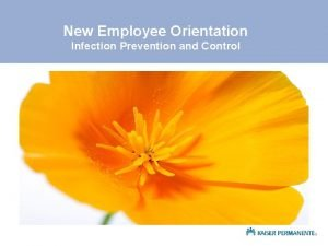 New Employee Orientation Infection Prevention and Control Topics