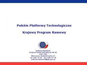Polskie Platformy Technologiczne Krajowy Program Ramowy Andrzej Sawiski