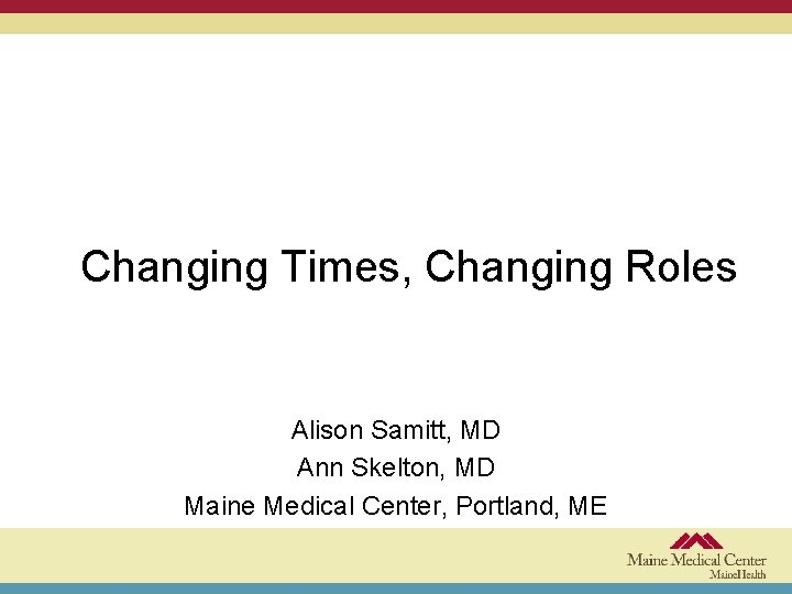 Changing Times Changing Roles Alison Samitt MD Ann