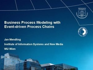 Business Process Modeling with Eventdriven Process Chains Jan