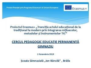Proiect finanat prin Programul Erasmus al Uniunii Europene