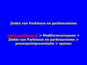 Ziekte van Parkinson en parkinsonisme www medifarm nl