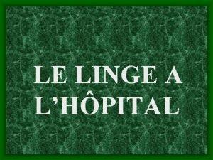 LE LINGE A LHPITAL I HISTORIQUE Lhistorique des
