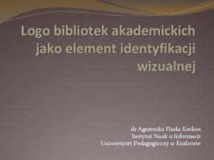 Logo bibliotek akademickich jako element identyfikacji wizualnej dr