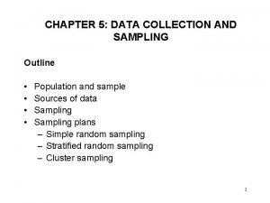 CHAPTER 5 DATA COLLECTION AND SAMPLING Outline Population