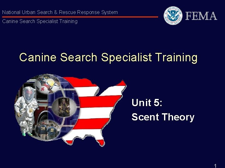 National Urban Search Rescue Response System Canine Search