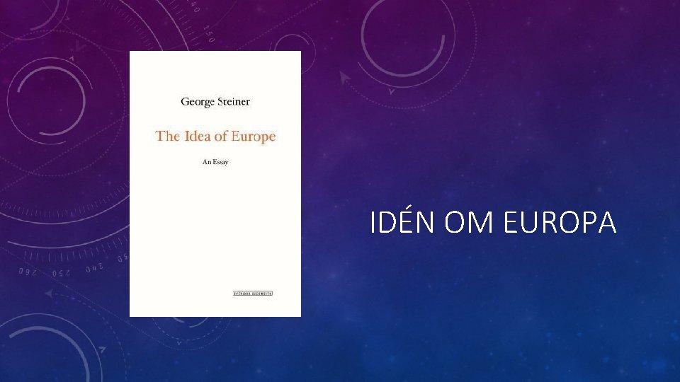 IDN OM EUROPA EUROPA I HISTORIEN Har Europa