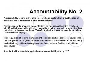 Accountability No 2 Accountability means being able to