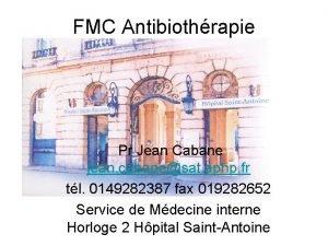 FMC Antibiothrapie Pr Jean Cabane jean cabanesat aphp
