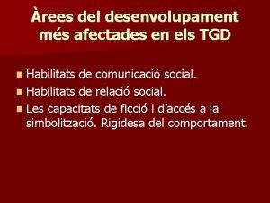 rees del desenvolupament ms afectades en els TGD
