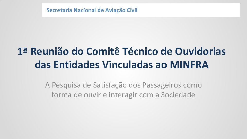 Secretaria Nacional de Aviao Civil 1 Reunio do