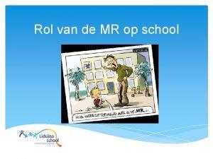 Rol van de MR op school De rol