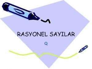 RASYONEL SAYILAR Q RASYONEL SAYI NEDR Denk kesirlerin
