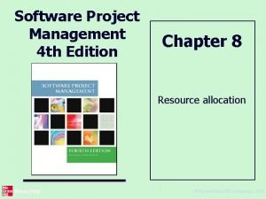 Software Project Management 4 th Edition Chapter 8