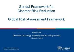 Sendai Framework for Disaster Risk Reduction Global Risk