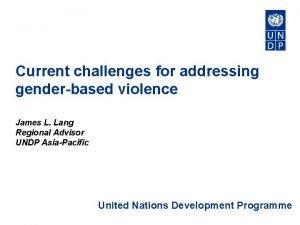 Current challenges for addressing genderbased violence James L