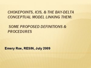 CHOKEPOINTS ICIS THE BAYDELTA CONCEPTUAL MODEL LINKING THEM