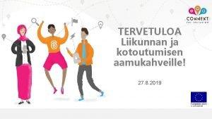 TERVETULOA Liikunnan ja kotoutumisen aamukahveille 27 8 2019