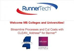 Welcome MS Colleges and Universities Streamline Processes and