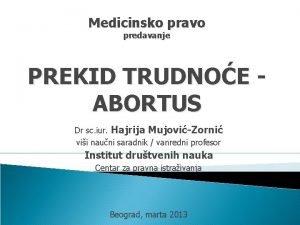 Medicinsko pravo predavanje PREKID TRUDNOE ABORTUS Dr sc
