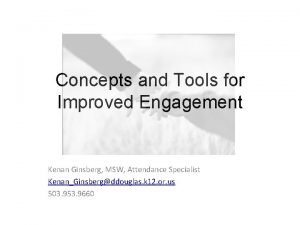 Concepts and Tools for Improved Engagement Kenan Ginsberg