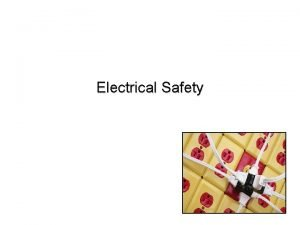 Electrical Safety Training Qualified workers Only Qualified workers