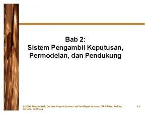 Bab 2 Sistem Pengambil Keputusan Permodelan dan Pendukung