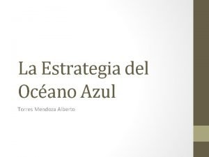 La Estrategia del Ocano Azul Torres Mendoza Alberto