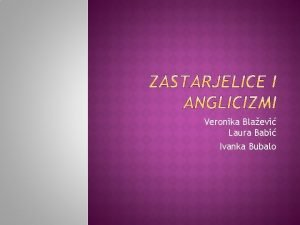 Veronika Blaevi Laura Babi Ivanka Bubalo Hrvatski jezik