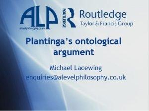 Plantingas ontological argument Michael Lacewing enquiriesalevelphilosophy co uk