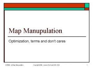 Map Manupulation Optimization terms and dont cares 91509