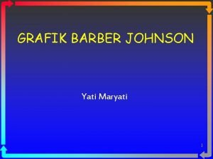 GRAFIK BARBER JOHNSON Yati Maryati 1 GRAFIK YANG