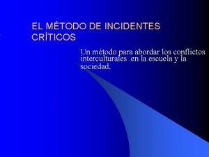 EL MTODO DE INCIDENTES CRTICOS Un mtodo para