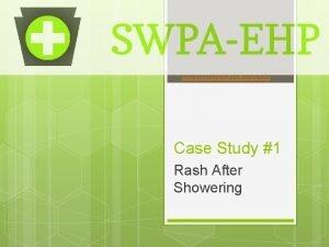 www environmentalhealthproject org Case Study 1 Rash After