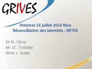 Attentat 14 juillet 2016 Nice Rconciliation des identits